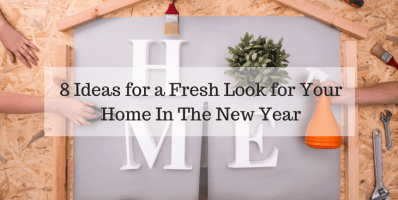 8 Ideas for a Fresh Look for Your Home In The New Year