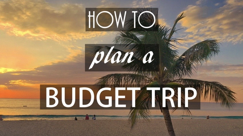 How to plan a trip on a budget