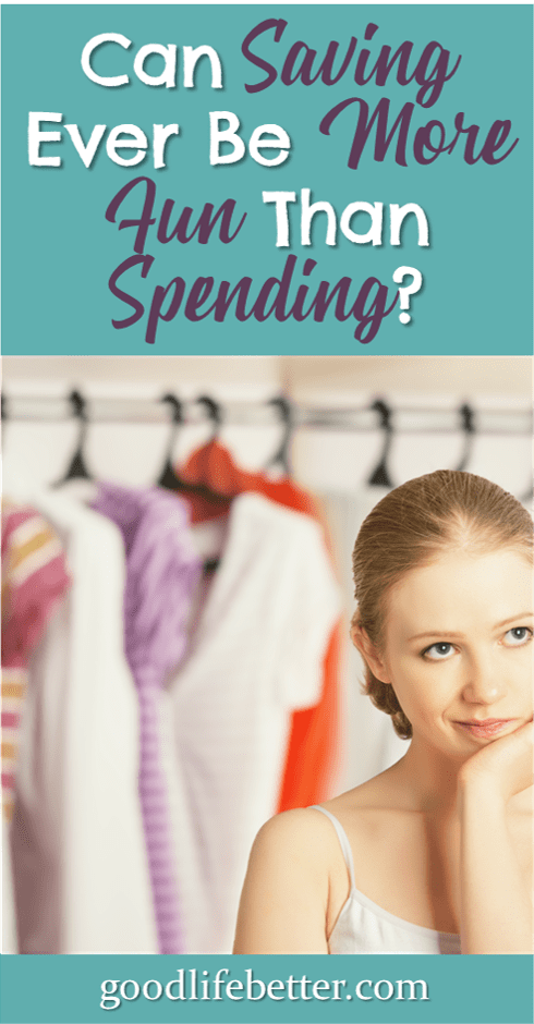 Can Saving Money Ever Be More Fun than Spending Money?