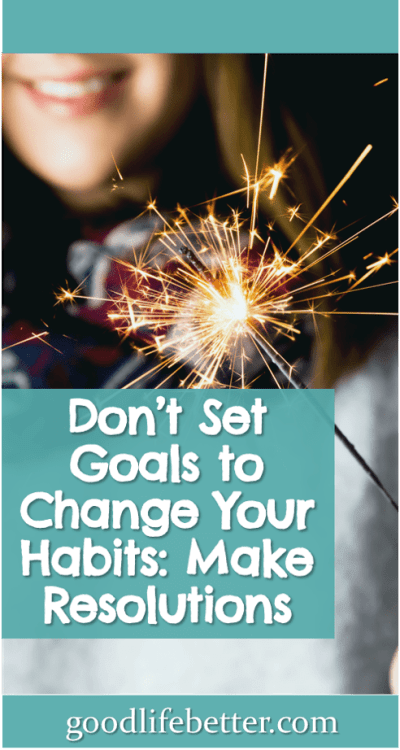 There are things you can do to change your habiits. Here is my strategy for doing so! #ChangingYourHabits #SettingResolutions #GoodLifeBetter