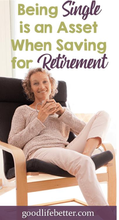 Turns out there a lot of things about being single that make it easier to save for retirement!