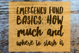 How much you save in your emergency fund--and where you keep it--is up for debate!