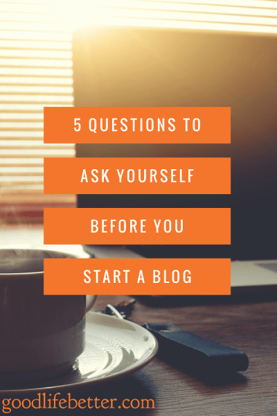 Blogging has become a huge part of my life--but it isn't easy. If you are thinking about blogging, here are 5 questions to ask yourself.