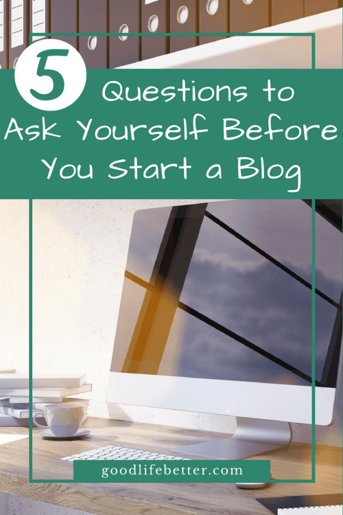 My first six months of blogging have been amazing--and exhausting. Thinking about starting a blog? Here are 5 questions to consider.