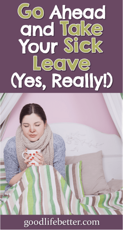 I have always struggled with taking sick leave unless I was practically at death's door. I am not doing myself or my employer any favors by doing so. #SickLeave #CareerAdvice #MentalHealthDays #GoodLifeBetter