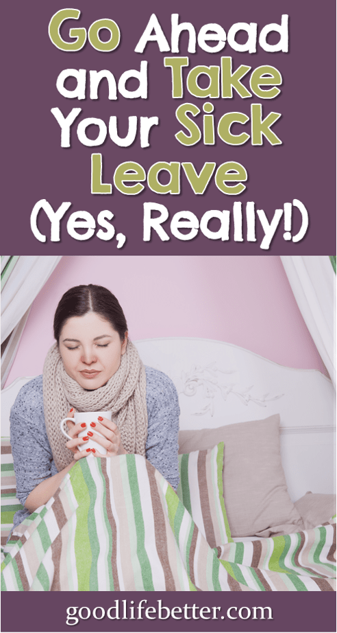 I have always struggled with taking sick leave unless I was practically at death's door. I am not doing myself or my employer any favors by not taking care of myself. #SickLeave #CareerAdvice #MentalHealthDays #GoodLifeBetter