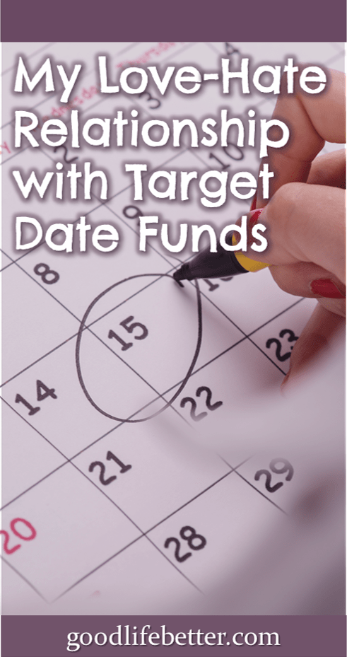 My Love Hate Relationship with Target Date Funds