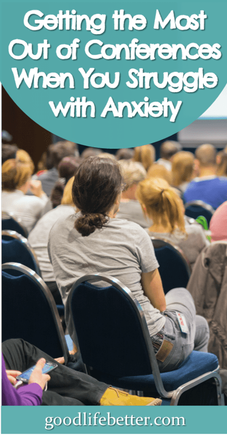 While I love conferences, I struggle to deal with the anxiety and fear they trigger.  For a recent one, I implemented a lot of strategies to help.  I still had one major fail but otherwise, the tricks I used really helped! #Conferences #SocialAnxiety #GoodLifeBetter
