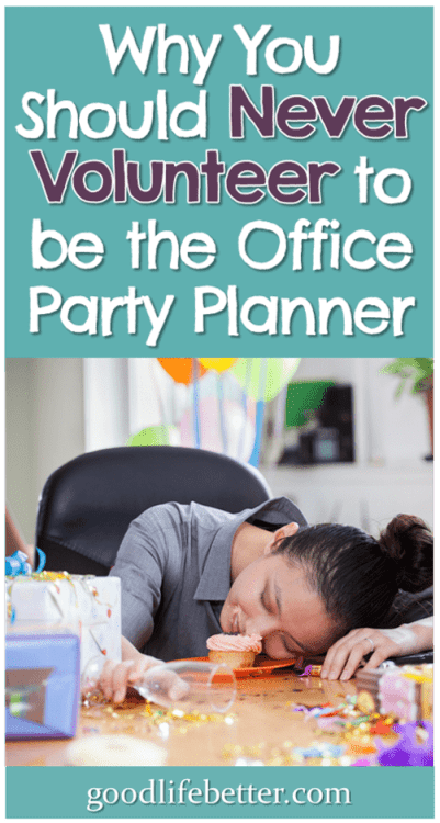People volunteer to plan office parties because they think it will help their career and signal they are a team player. I'm not convinced, however, based on my observations after 20 plus years in the workforce. What do you think? #OfficeParties #Career #GoodLifeBetter