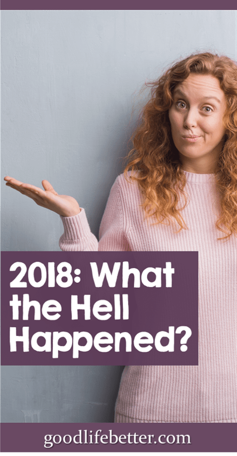 2018: What the Hell Happened