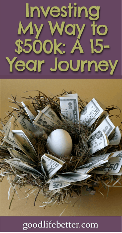 Investing My Way to $500k: A Fifteen Year Journey