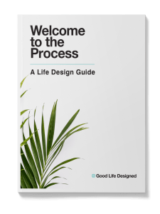 Welcome to the Process - A Life Design Guide