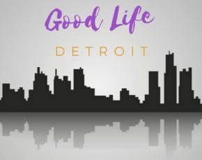 Good Life Detroit