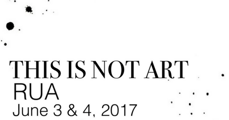 "Rua Francis Presents Art Show ""This Is Not Art"""
