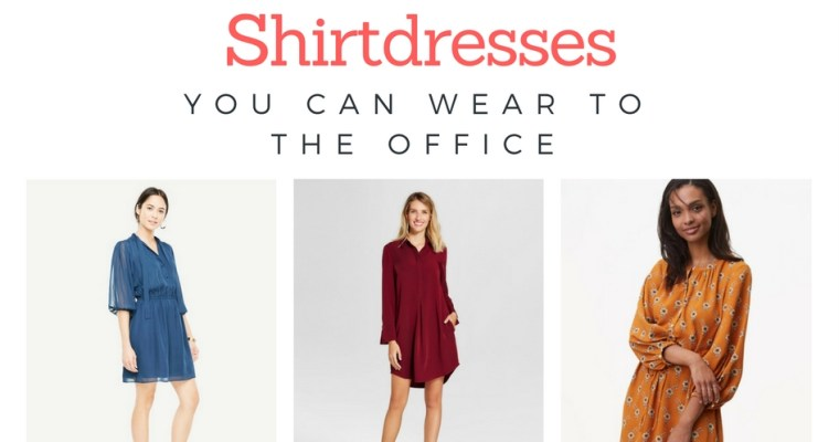10 Chic Shirtdresses You Can Wear to the Office