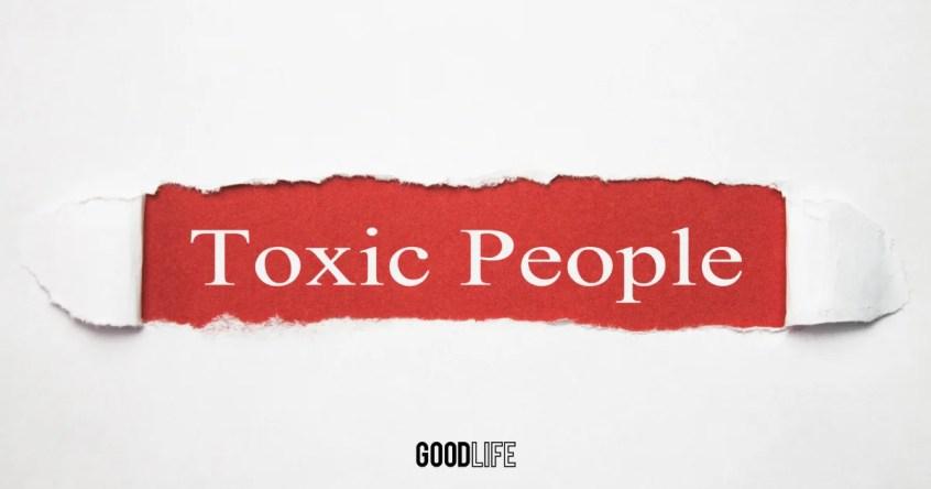 คน 6 แบบที่เจอแล้วต้องรีบออกห่างก่อนจะกลายเป็น Toxic People โดยไม่รู้ตัว