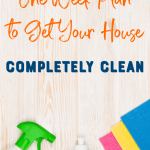 4 Day Plan to Get Your House Completely Clean