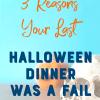 Keep it simple with a no fail Halloween dinner.