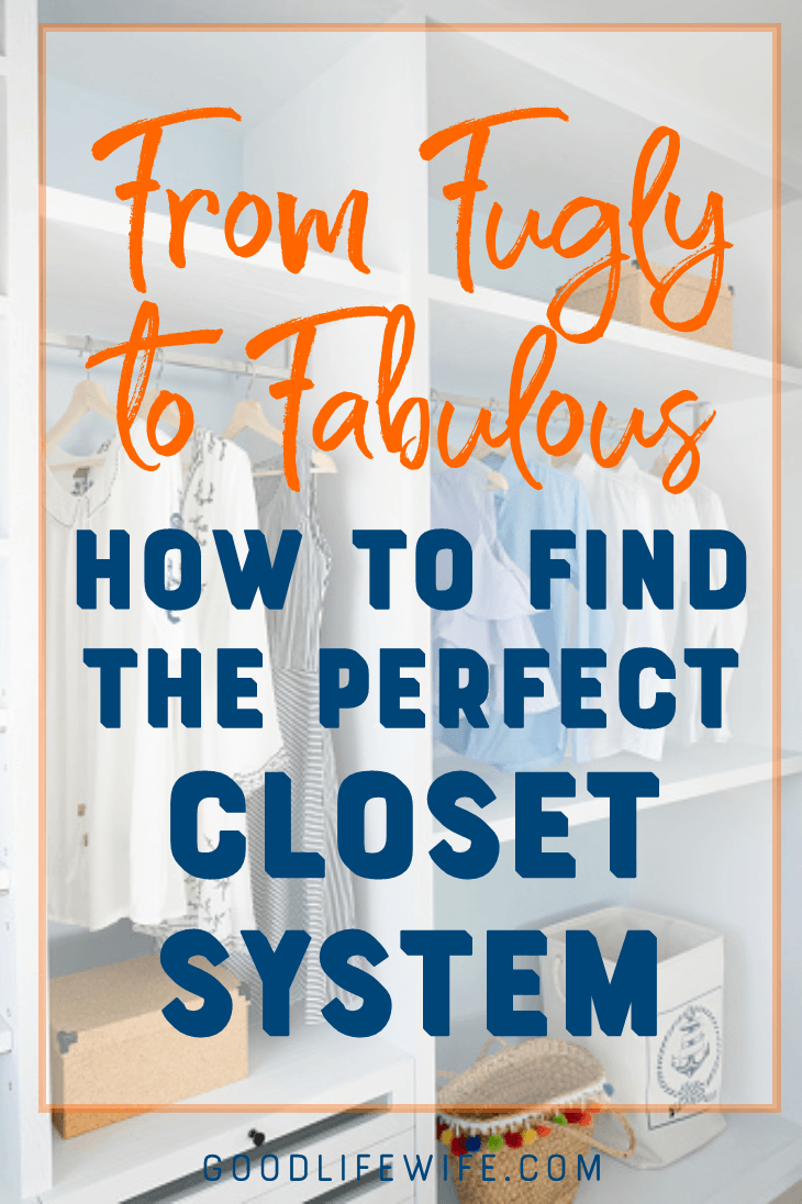 Finding the perfect closet system for your budget, style and organizational needs.