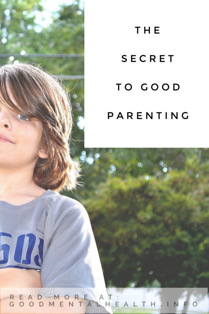 The Secret to Good Parenting