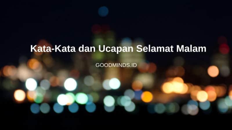 11 Ucapan Selamat Malam Paling Unik Untuk Yang Tersayang Goodminds Id