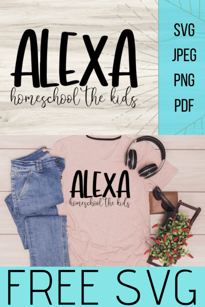 Free Alexa homeschool the kids SVG is a funny #momlife SVG that would make a fun and silly DIY project with your Cricut