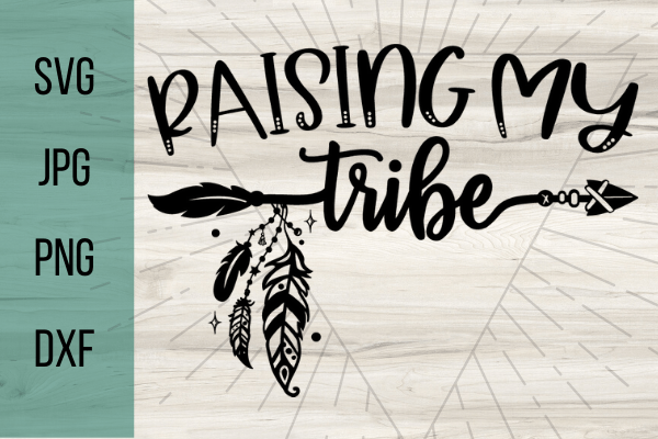 Free Raising my Tribe SVG is perfect for any Cricut project from advanced to beginner. Free Cricut SVG files for DIY projects. #freesvg #svg #diy #cricut