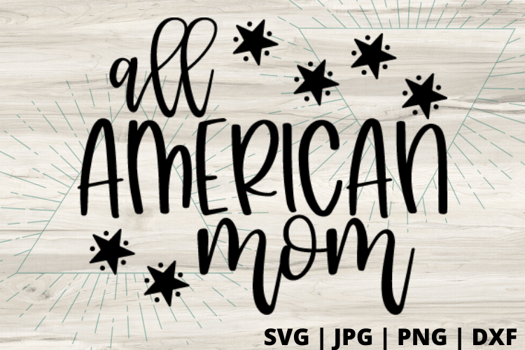 Free All American Mom SVG will make for the perfect DIY patriotic Tee. Make a 4th of July shirt with this simple SVG. Cricut SVG files make for super easy beginner projects. #cricut #silhouette #freesvg #svg #diy #project
