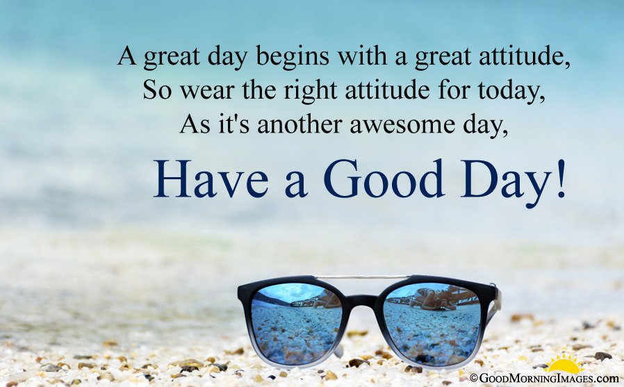 Have a Good Day Morning Wishes, Quotes | Great Day Sayings Images
