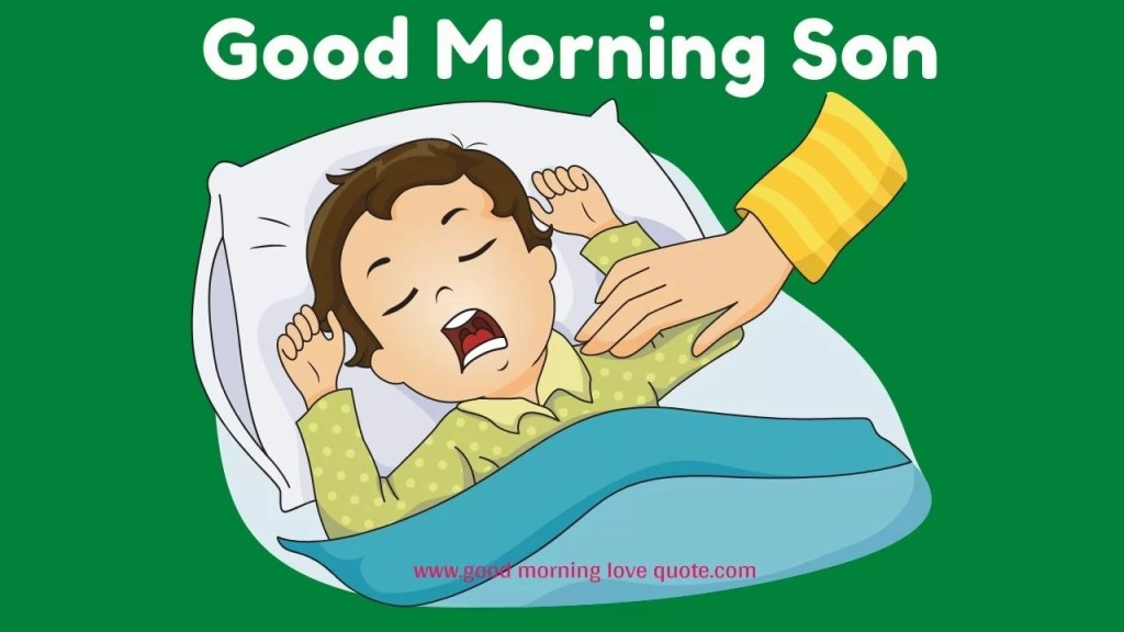 good morning son quotes wishes and messages