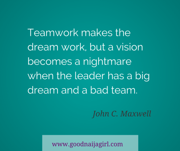 Quote about teamwork by John C. Maxwell on goodnaijagirl.com