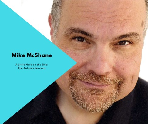 Mike McShane A Little Nerd on the Side