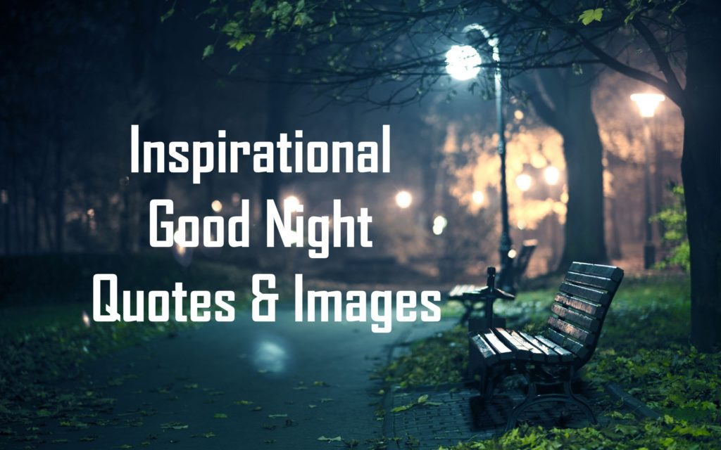 Inspirational Good Night Quotes Images Good Night Quotes Images