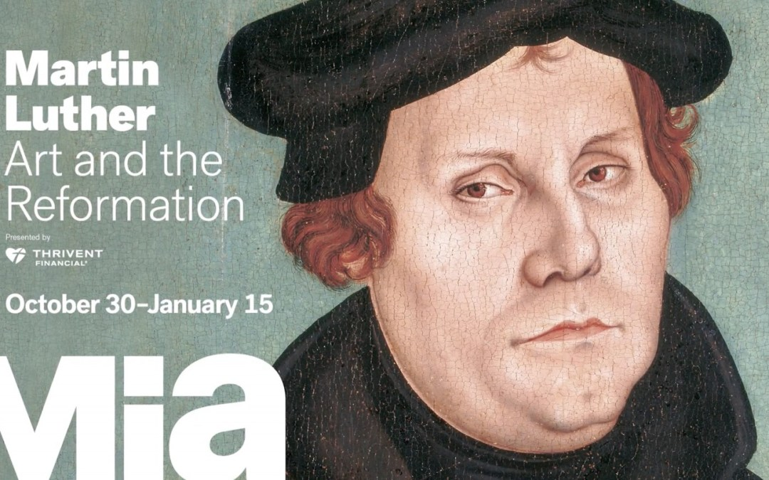 Martin Luther at the Minneapolis Institute of Art