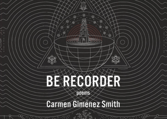 Be Recorder by Carmen Gimenez Smith