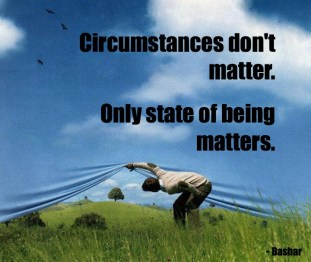 circumstances don't matter; only state of being matters