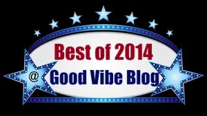 Best of 2014 at Good Vibe Blog