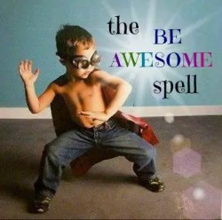 The Be Awesome Spell