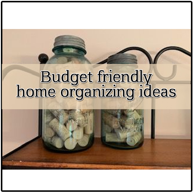 Budget Friendly Ways to Organize Your Home