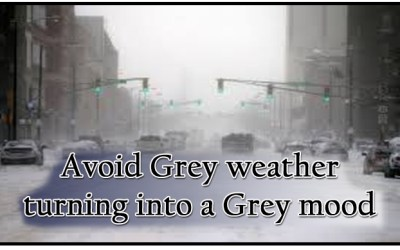 Avoid Grey weather turning into a Grey mood