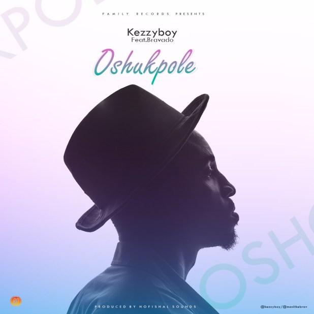 Kezzyboy - Oshukpole ft. Bravado
