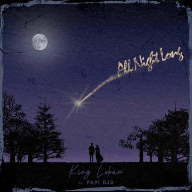 King Lekan - 'All Night Long' ft. Papi Ojo