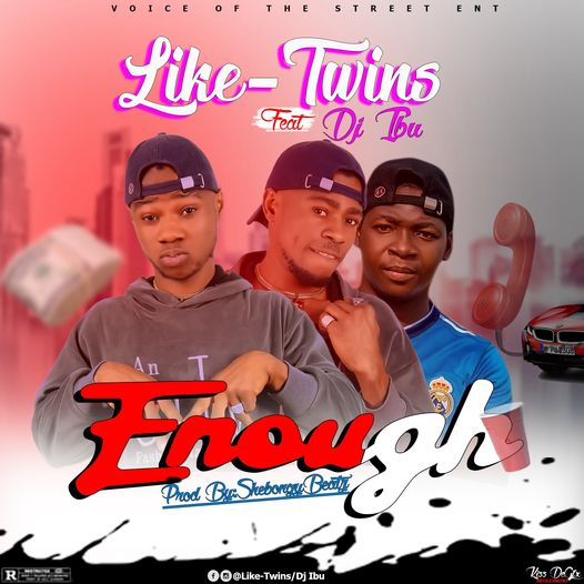Like Twins ft. Dj Ibu - Enough