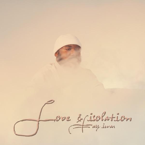 Tay Iwar – Love & Isolation EP