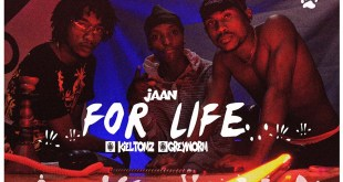 Jaan ft. KielTomz x Greyworm - For Life
