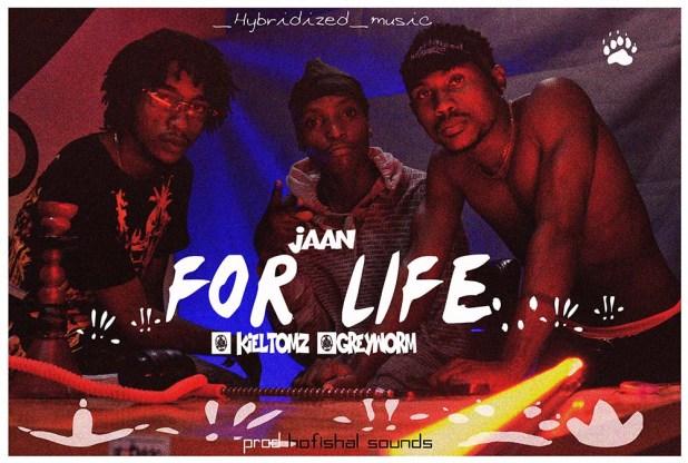 Jaan ft. KielTomz x Greyworm - For Life