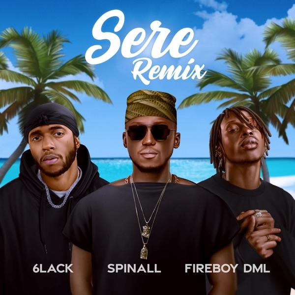 DJ Spinall ft. Fireboy DML, 6LACK - Sere (Remix)
