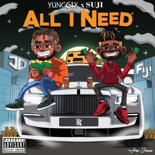 "Yung6ix ft. Suji – ""All I Need"""