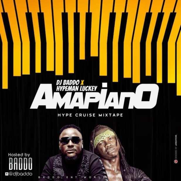 "DJ Baddo x Hypeman Luckey – ""Amapiano Hype Cruise Mixtape"" download"
