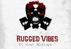 Download Dj Goat - Rugged Vibes Mixtape